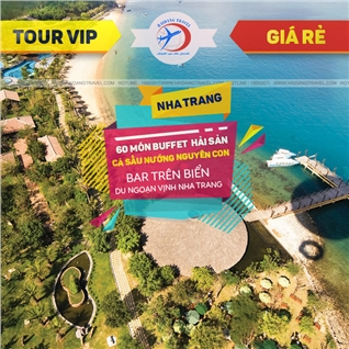 Cùng Mua (off) - Tour vip Nha Trang 3N3D – Buffet - Khu du lich dang cap 5 sao