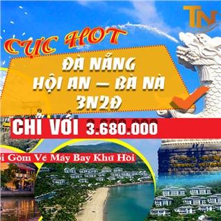 Cùng Mua - Tour Da Nang - Hoi An - Ba Na 3N2D - Ve may bay khu hoi