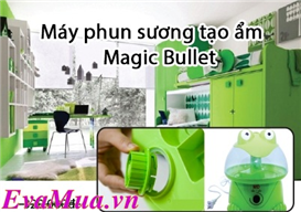 Eva Mua - May phun suong tao am Magic Bullet