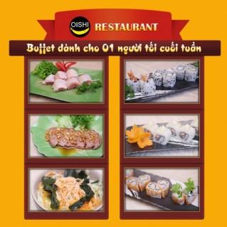 Buffet tối cuối tuần đặc biệt tại Nhà hàng Oishi