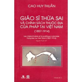 Penda - Giao Si Thua Sai Va Chinh Sach Thuoc Dia Cua Phap Tai Viet Nam 1857-1914 - Cao Huy Thuan