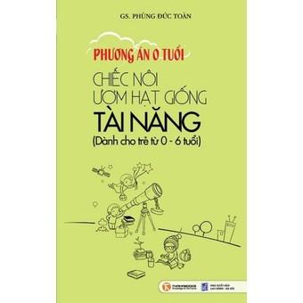 Penda - Phuong an 0 tuoi - Chiec noi uom hat giong tai nang (Danh cho tre tu 0 - 6 tuoi) - Phung Duc Toan