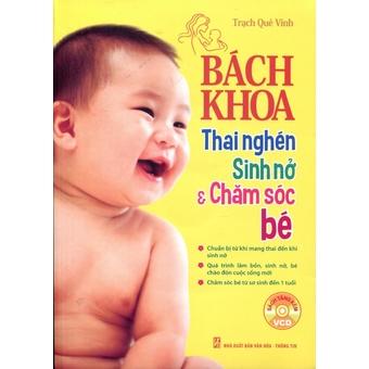 Penda - Bách Khoa Thai Nghén, Sinh Nỏ va Cham Sóc Bé - Trach Qué Vinh va Cong Binh (Tang Kèm VCD)
