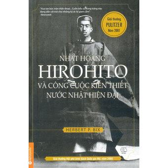 Penda - Nhat hoang Hirohito va cong cuoc kien thiet nuoc Nhat hien tai - Hertbert P. Bix