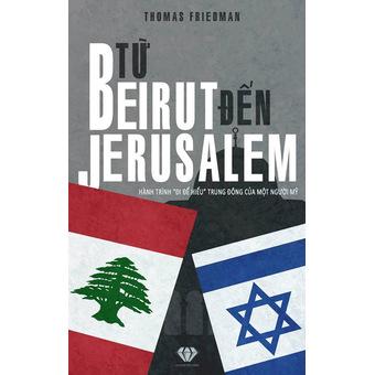 Penda - Tu Beirut den Jerusalem - Hanh trinh di de hieu Trung Dong cua mot nguoi My - Thomas L. Friedman