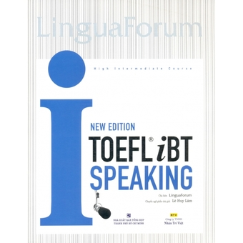 Penda - LinguaForum New Edition TOEFL iBT i - Speaking - Nhieu Tac Gia (Kem 1 CD)