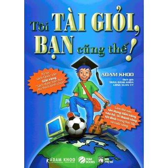 Penda - Toi Tai Gioi, Ban Cung The! - Adam Khoo, Tran Dang Khoa, Uong Xuan Vy