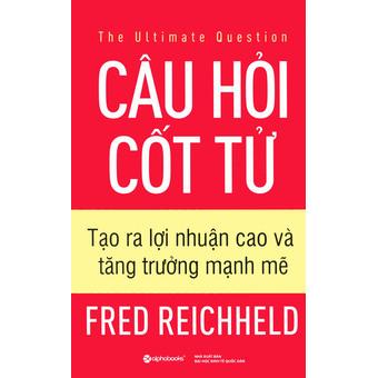 Penda - Cau hoi cot tu - Tao ra loi nhuan cao va tang truong manh me - Fred Reichheld