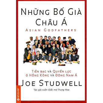 Penda - Nhung bo gia chau A - Tien bac va quyen luc o Hong Kong va Dong Nam A - Joe Studwell (Bia mem)