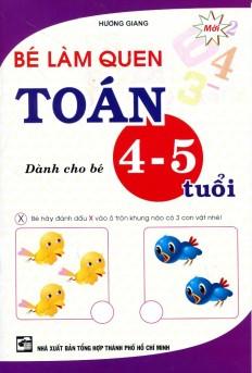 Bé Làm Quen Toán (Dành Cho Bé 4 - 5 Tuổi) -...