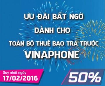 Vinaphone khuyến mãi 50% thẻ nạp ngày 17/02/2016 | Tin Khuyen Mai